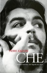 Pierre Kalfon - CHE ERNESTO GUEVARA. - Une légende du siècle.