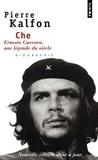 Pierre Kalfon - CHE. - Ernesto Guevara, une légende du siècle.