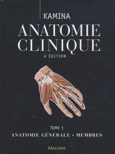 Pierre Kamina - Anatomie clinique - Tome 1, Anatomie générale, membres.