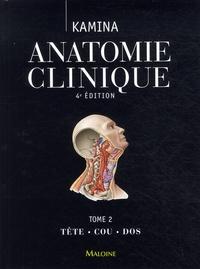 Livres gratuits cuisine télécharger Anatomie clinique  - Tome 2, Tête, cou, dos in French par Pierre Kamina 9782224033569 PDF