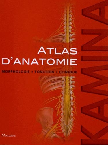 Pierre Kamina - Atlas d'anatomie - Morphologie, fonction, clinique.