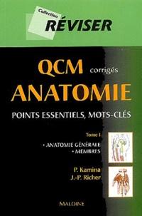 Pierre Kamina et Jean-Pierre Richer - QCM corrigés Anatomie - Tome 1, Anatomie générale, Membres.