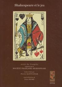 Pierre Kapitaniak - Shakespeare et le jeu - Actes du Congrès de 2005.