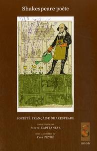 Pierre Kapitaniak et Yves Peyré - Shakespeare poète.