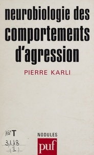 Pierre Karli - Neurobiologie des comportements d'agression.