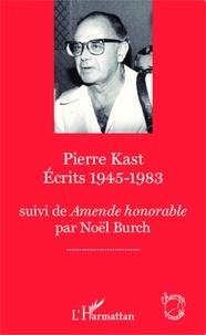 Pierre Kast - Ecrits 1945-1983.