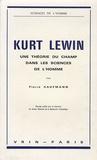 Pierre Kaufmann - Kurt Lewin - Une théorie du champ dans les sciences de l'homme.