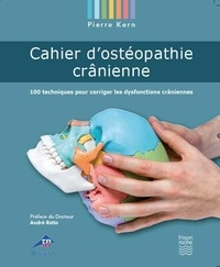 Pierre Kern - Cahier d ostéopathie crânienne - 100 techniques pour corriger  les dysfonctions crâniennes ef0840881486