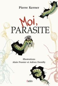 Pierre Kerner - Moi, parasite.