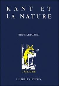 Pierre Kerszberg - KANT ET LA NATURE. - La nature à l'épreuve de la critique.