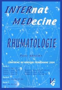 Pierre Khalifa - Rhumatologie. - Conforme au programme 2004.