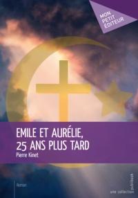 Pierre Kinet - Emile et Aurélie, 25 ans plus tard.