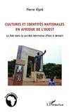Pierre Kipré - Cultures et identités nationales en Afrique de l'Ouest - Le Daà dans la société béninoise d'hier à demain.