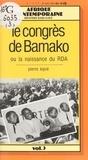 Pierre Kipré - Le Congrès de Bamako ou la Naissance du RDA.