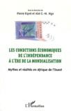 Pierre Kipré et Aké G-M Ngo - Les conditions économiques de l'indépendance à l'ère de la mondialisation - Mythes et réalités en Afrique de l'Ouest. Actes du colloque de San Pedro (10-14 mars 2010).