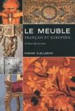 Pierre Kjellberg - Le meuble français et européen - Du Moyen Age à nos jours.