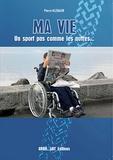 Pierre Klebaur - Ma vie, un sport pas comme les autres.