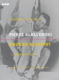 Pierre Klossowski et Maurice Blanchot - La décandence du nu : Decadence of the Nude.