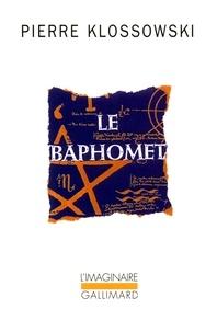 Pierre Klossowski - Le Baphomet.