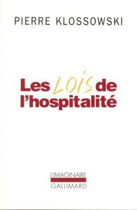 Pierre Klossowski - Les lois de l'hospitalité - La Révocation de l'Edit de Nantes ; Roberte, ce soir ; Le souffleur.