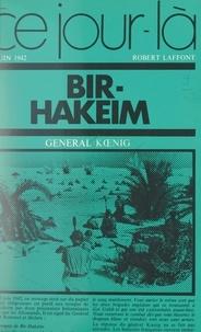 Pierre Kœnig - Bir-Hakeim, 10 juin 1942.