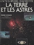 Pierre Kohler et Maurice Campan - La Terre et les astres.