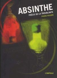 Absinthe. Précis de la troublante - Pierre Kolaire pdf epub