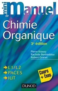 Pierre Krausz et Rachida Benhaddou Zerrouki - Mini manuel de Chimie organique - 3e édition - Cours + Exercices.