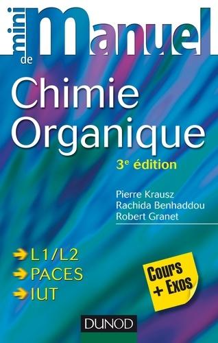 Mini manuel de Chimie organique - Pierre Krausz, Rachida Benhaddou Zerrouki, Robert Granet - Format PDF - 9782100728732 - 12,99 €