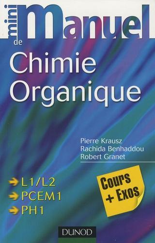 Pierre Krausz et Rachida Benhaddou - Mini-manuel de chimie organique - cours et exercices avec solutions.