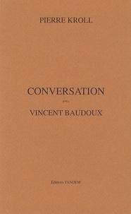 Pierre Kroll - Conversation avec Vincent Baudoux.