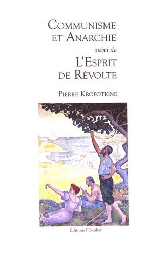 Communisme et anarchie suivi de L'esprit de révolte