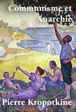 Pierre Kropotkine - Communisme et anarchie.