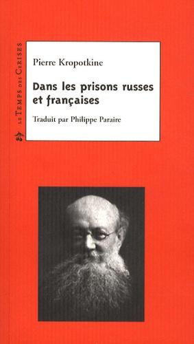 Pierre Kropotkine - Dans les prisons russes et françaises.