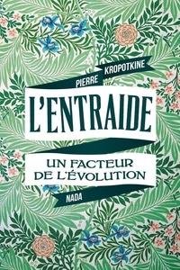Pierre Kropotkine - L'entraide - Un facteur de l'évolution.
