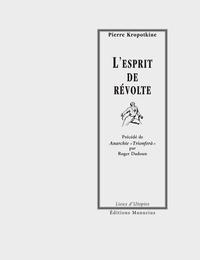 Pierre Kropotkine - L'esprit de révolte.
