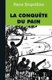 Pierre Kropotkine - La conquête du pain.