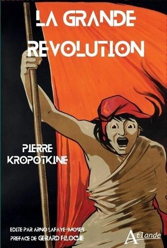 Pierre Kropotkine - La Grande Révolution 1789-1793.