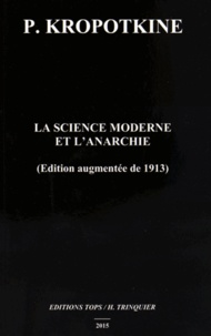 Pierre Kropotkine - La science moderne et l'anarchie.