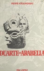 Pierre Kroupensky - Duarté et Arabella.