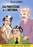 Pierre La Police - Les praticiens de l'Infernal. - Des aventures de Fongor et les deux Thémistècle.