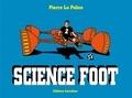 Pierre La Police - Science Foot - Tome 2.
