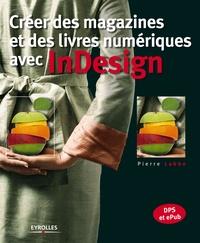 Pierre Labbe - Créer des magazines et des livres numériques avec InDesign.