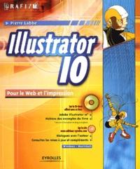 Illustrator 10 pour le Web et l'impression. Avec CD-ROM - Pierre Labbe | Showmesound.org