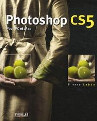 Pierre Labbe - Photoshop CS5 pour PC et Mac.