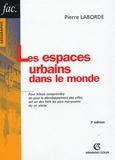 Pierre Laborde - Les espaces urbains dans le monde.