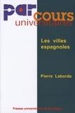 Pierre Laborde - Les villes espagnoles.