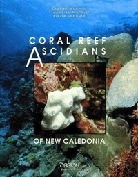 Pierre Laboute et Claude Monniot - Coral reef ascidians of New Caledonia.