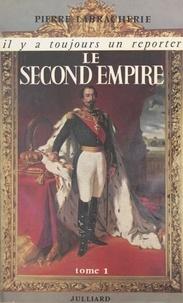 Pierre Labracherie et Georges Pernoud - Le Second Empire (1).
