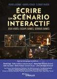 Pierre Lacombe et Gabriel Féraud - Ecrire un scénario interactif.